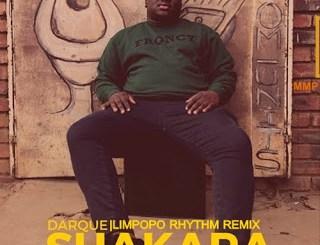 Darque Shakara Ft. Rhey Osborne (Limpopo Rhythm Remix) Mp3 Download