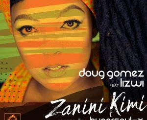 Doug Gomez & Lizwi Zanini Kimi (Package) Zip Download