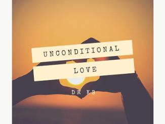Dr Kb Unconditional Love (Vocal Mix) Mp3 Download.