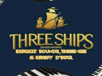 Explicit Sounds, Three Gee & Krispy D'Soul Three Ships Mp3 Download