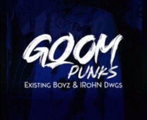 Existing Boyz & IRohn Dwgs Gqom Punks Mp3 Download