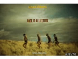 Hood Villains Once In A Lifetime (Yano's Main Mix) Mp3 Download