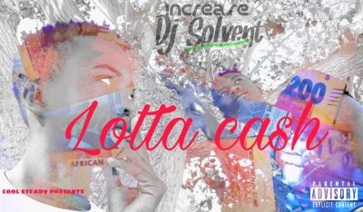 Increase & Deejay Solvent Lotta Cash Mp3 Download