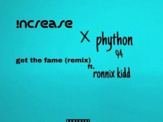 Increase & Phython Ft. Ronnix Get The Fame Remix Mp3 Download