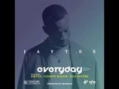 JayTee ZA Everyday Ft. Emtee, Gemini Major and Rea Rivers Mp3 Download
