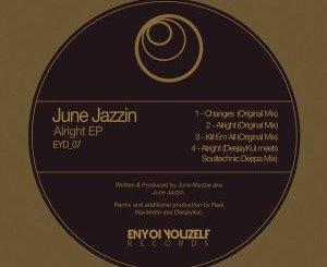 June Jazzin Alright (DeejayKul meets Soultechnic Deepa Mix) Mp3 Download