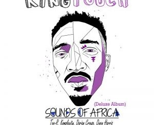KingTouch Sounds Of Africa (Deluxe) Zip Download