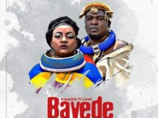 KqueSol Ft. Lizwi Bayede Mp3 Download