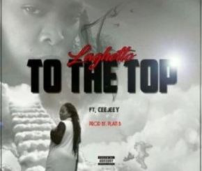 LaGhetto Ft. Ceejay To The Top Mp3 Download