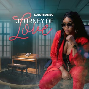 LuluThando Journey of Love Album Zip Download