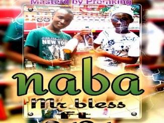 Mr Bless x SaiSai Naba (Prod. Promking) Mp3 Download