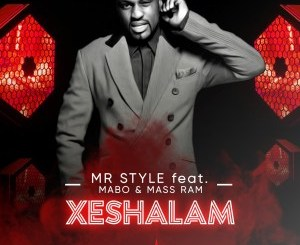 Mr Style Xeshalam Ft. Mabo & Mass Ram Mp3 Download