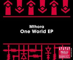 Mthora One World EP Zip Download