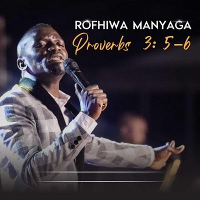 Rofhiwa Manyaga Proverbs 3:5-6 Album Zip Download