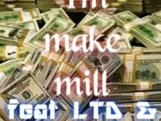 S.M.B Ft. LTD & Walka I'm Make A Mill Mp3 Download
