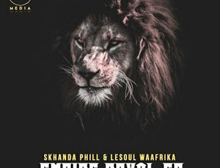 Skhanda Phill & Lesoul WaAfrica Empire Royal EP Zip Download