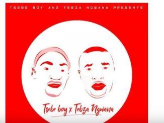 Tsebe Boy & Tebza Ngwana Pitori Funk Mp3 Download