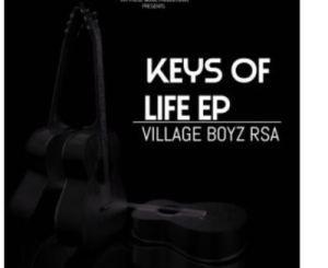 Village Boyz RSA Keys Of Life, Vol. 2 EP Zip Download