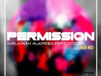 Walkman Alkhebu Ft. CTSoul Permission Mp3 Download