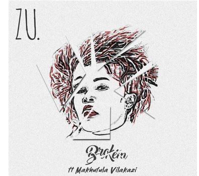 Zu. Broken Ft. Makhafula Vilakazi Mp3 Download