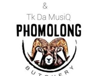 Issa Da Deejay & Tk Da MusiQ Phomolong Butchery Mp3 Download