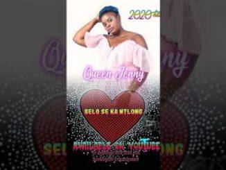 Queen Jenny Selo Se Ka Ntlong Mp3 Download