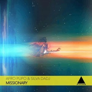 Afro Pupo & Silva DaDJ Missionary Mp3 Download