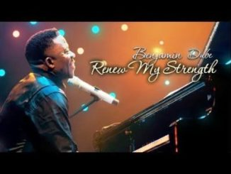 Benjamin Dube Renew My Strength Video Download