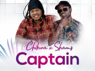 Chibwa x Shams Captain Mp3 Download