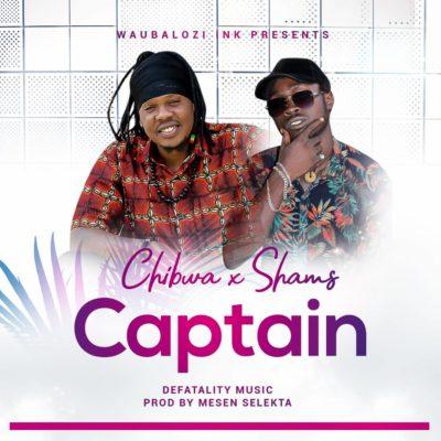 Chibwa x Shams Captain Mp3 Download