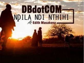 DBdotCOM Ndila ndi nthihi Ft. Edith Masakona Mp3 Download
