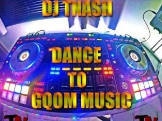 DJ TNASH Dance To Gqom Music Mp3 Download