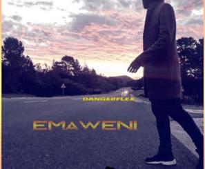 DangerFlex Emaweni Mp3 Download