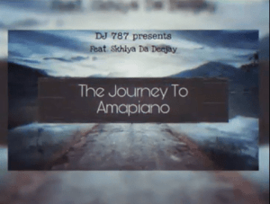 Dj 787 The journey To Amapiano Mp3 Download