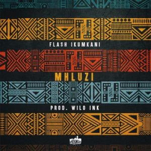 Flash Ikumkani Mhluzi Mp3 Download