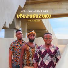 Future Majesties &a Bafo Ubuzukuzuku Ep Zip Download