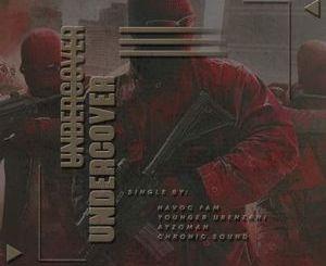 Havoc Fam & Chronic Sound Undercover Mp3 Download