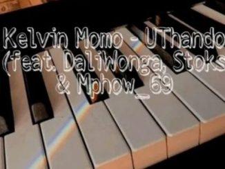Kelvin Momo UThando Ft. DaliWonga, Stoks, Mphow_69 & Jobe London Mp3 Download