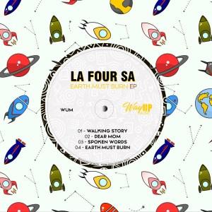 La Four SA Earth Must Burn EP Zip Download