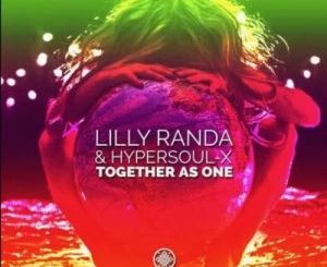 Lilly Randa x HyperSOUL-X Together As One Mp3 Download