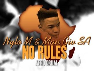 Nylo M & Man Giv SA No Rules Mp3 Download