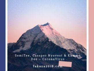 Semi Tee, Cassper Nyovest & Kammu Dee CoronaVirus Mp3 Download