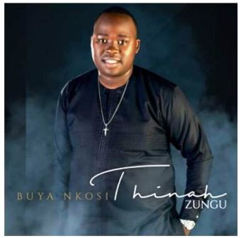 Thinah Zungu Buya Nkosi Mp3 Download
