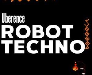 Uberence SA Robot Techno Mp3 Download