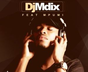DJ Mdix Ngiyazfunela Mp3 Download