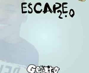 Geato Escape 2.0 Mp3 Download