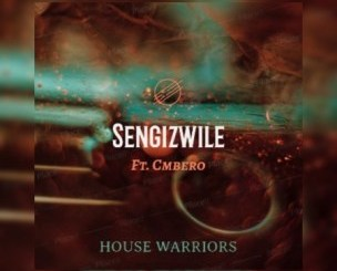 House Warriors ft Cmbero Sengizwile Mp3 Download