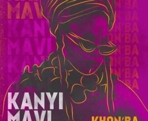 Kanyi Mavi Phum'apha Mp3 Download