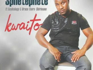 Sphetephete Kwaito Mp3 Download Ft. Sayicology & Brace Thorn Shirimani