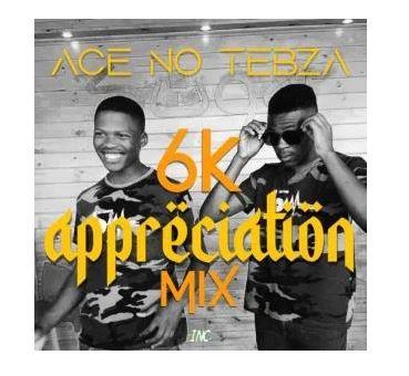 Ace no Tebza 6K Appreciation Mix Mp3 Download Fakaza